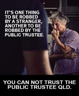 You cannot trust the public trustee