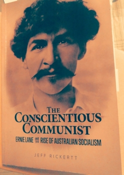 'The Conscientious Communist- Ernie Lane and the Rise of Australian Socialism'.jpg